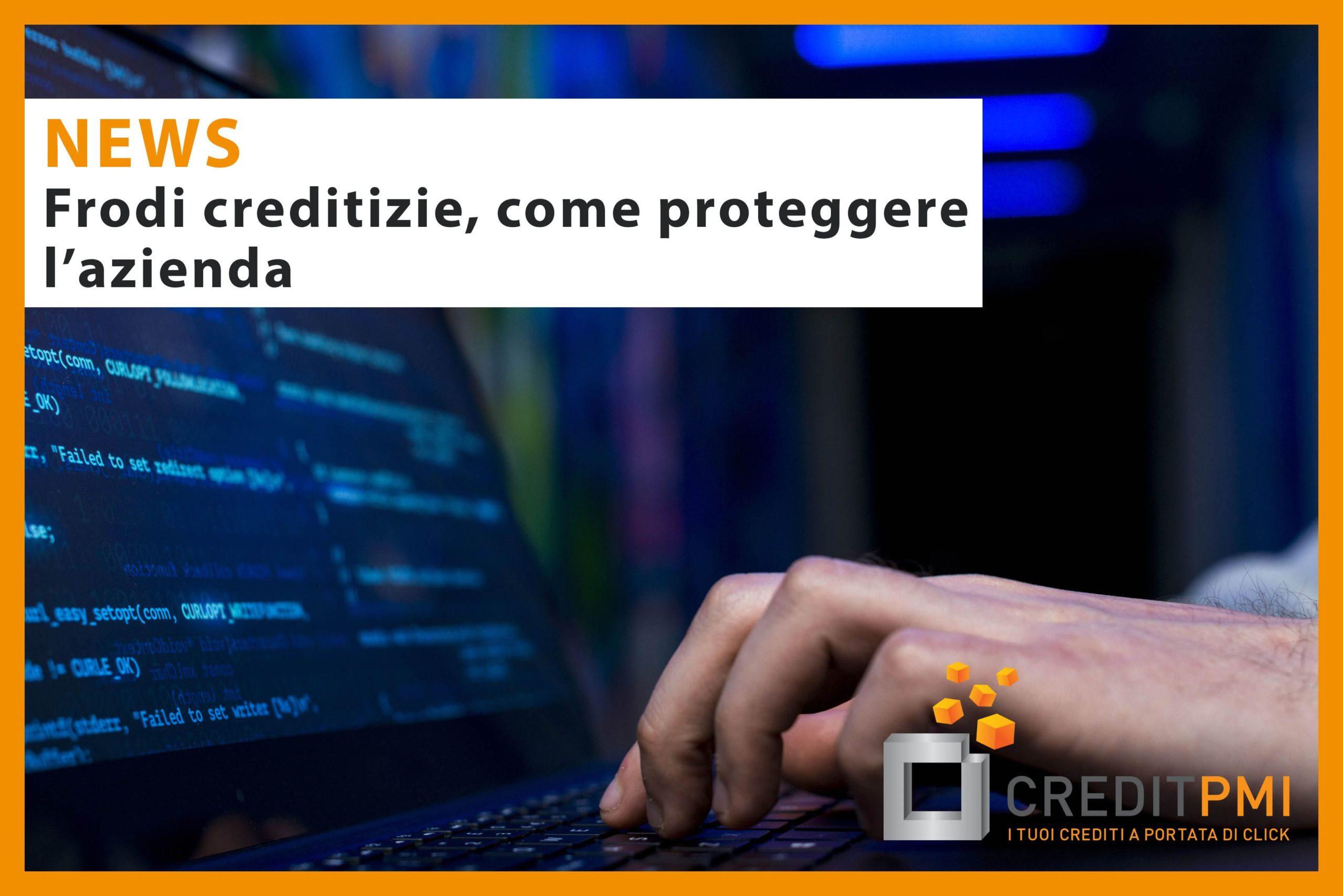 Frodi creditizie, come proteggere l'azienda
