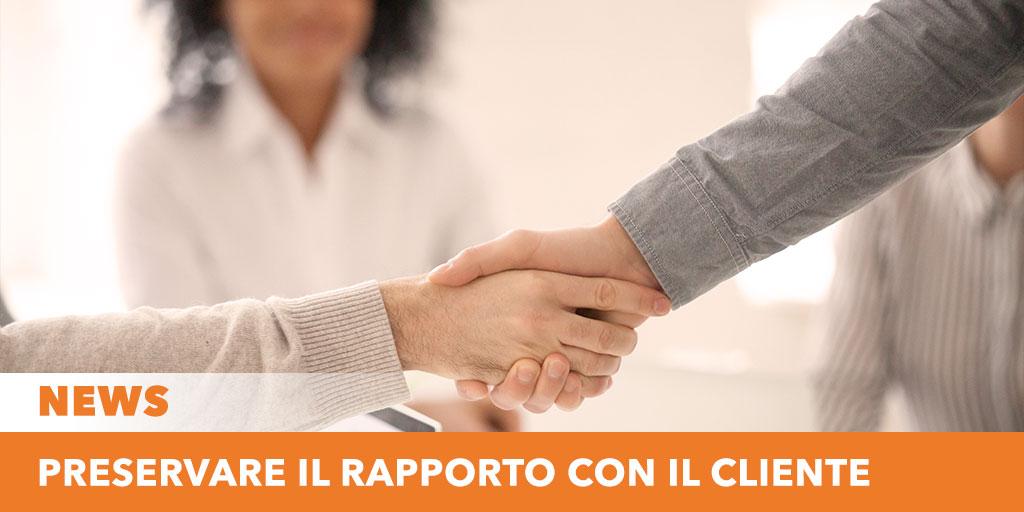 Preservare il rapporto con il cliente