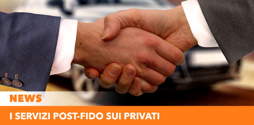 Servizi post-fido sui privati