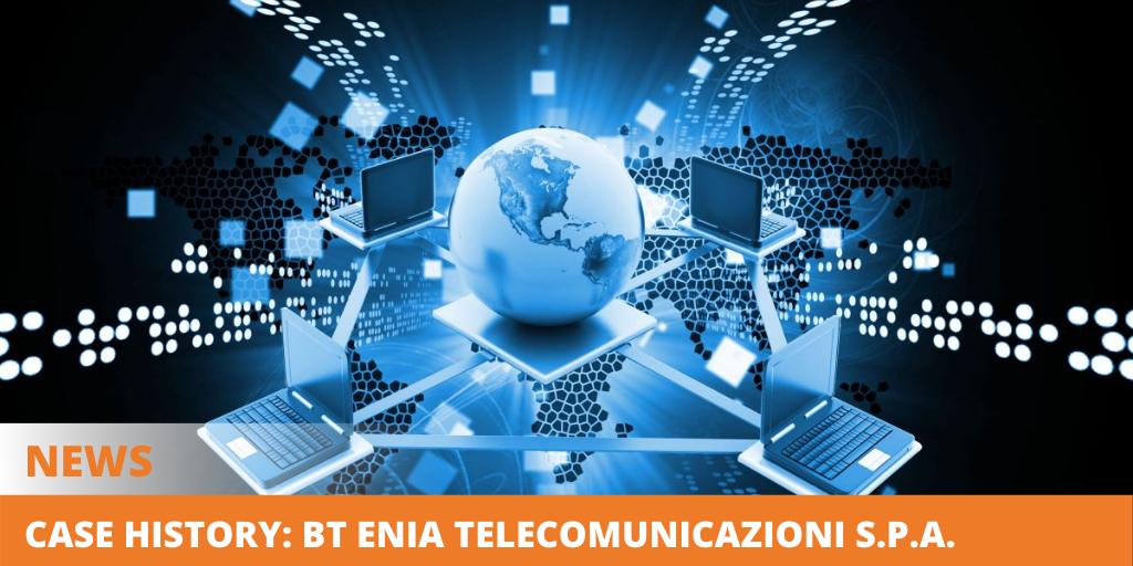 Case history: BT Enia Telecomunicazioni S.p.A.