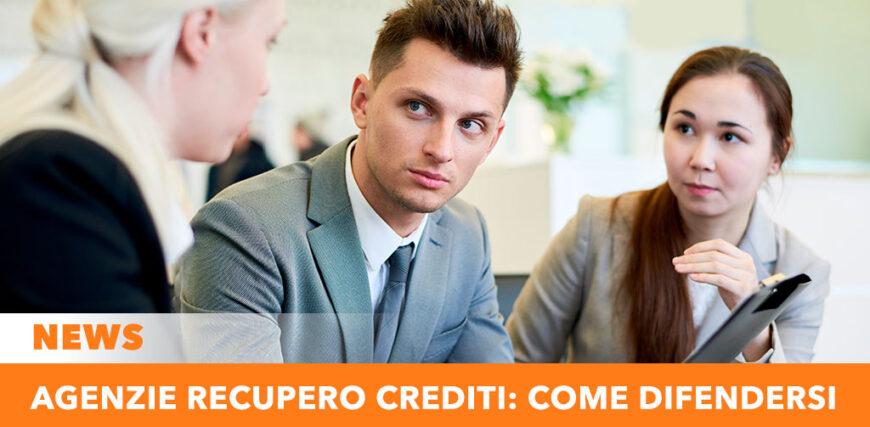 Agenzie recupero crediti: come difendersi